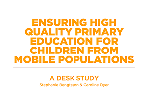 Ensuring High Quality Primary Education for Children from Mobile Populations: A Desk Study