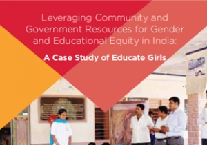 Leveraging Community and Government Resources for Gender and Educational Equity in India: A Case Study of Educate Girls